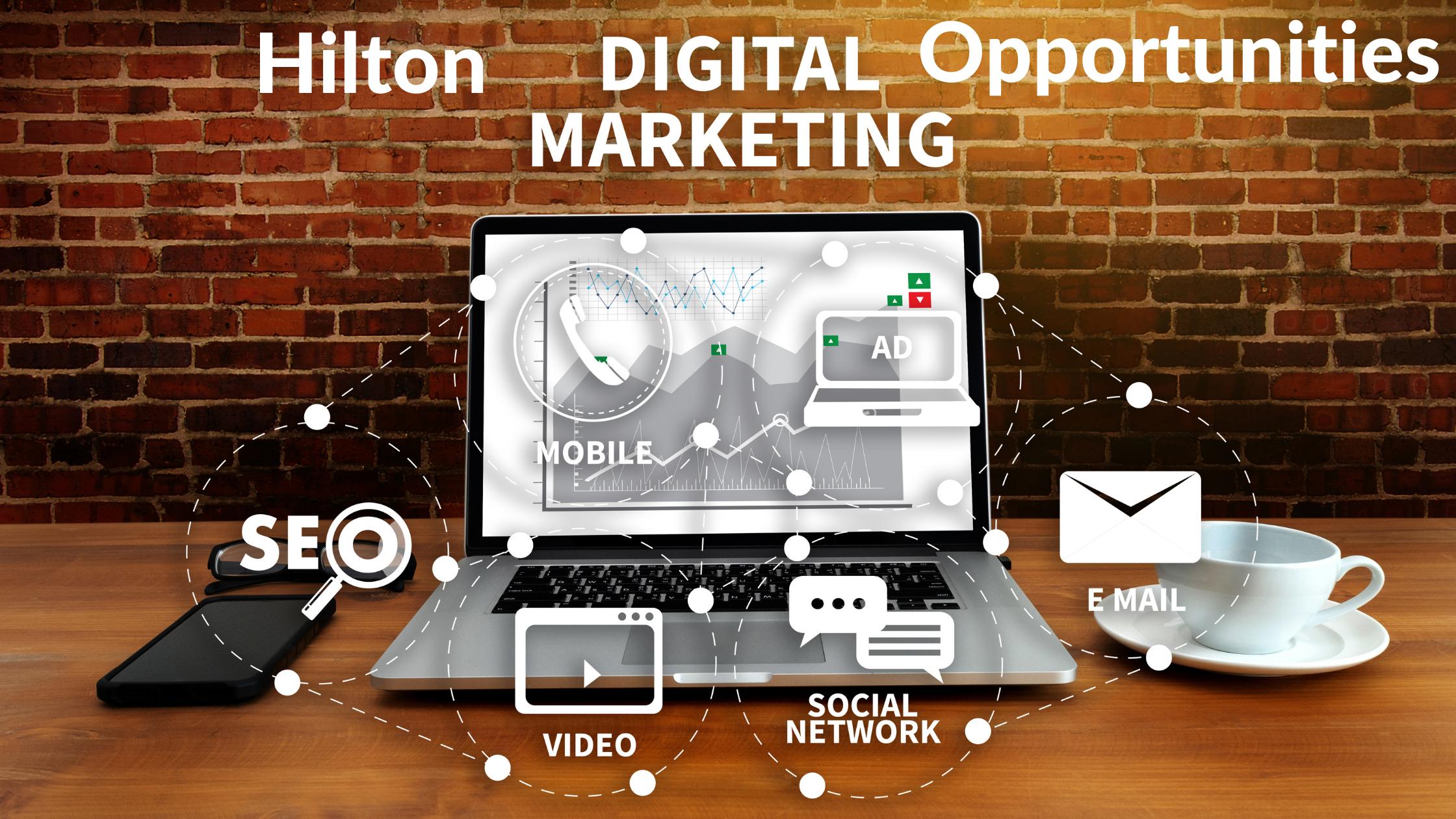 Hilton Digital Marketing Opportunities